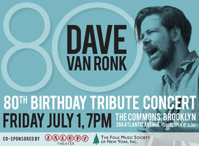 Dave van Ronk 80th Birthday Tribute